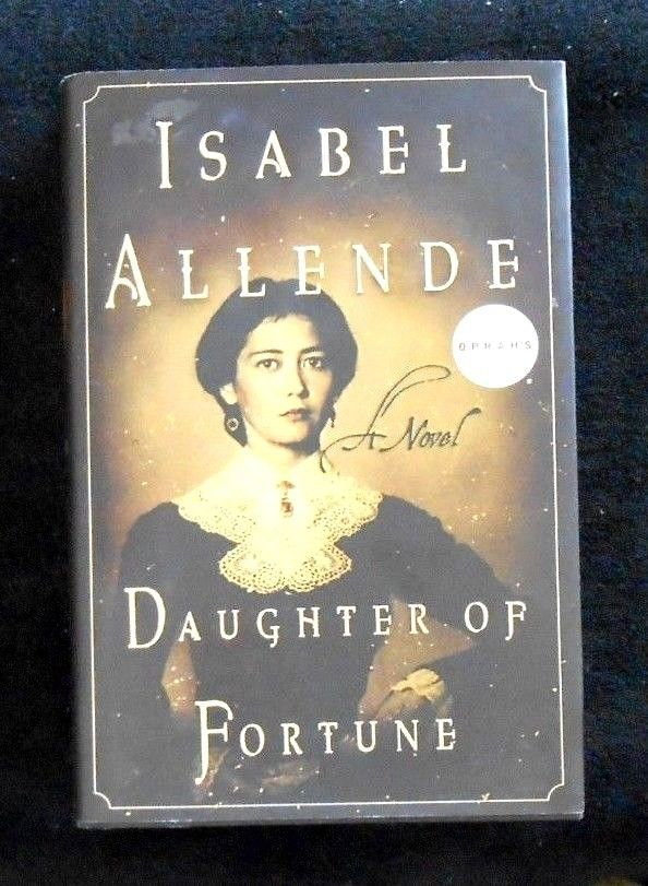 Daughter of Fortune by Isabel Allende (1999, Hardcover w/jacket) First Edition