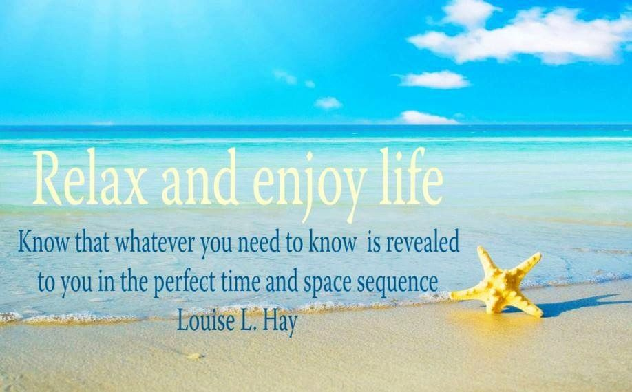 Relax And Enjoy Life Quote Via Carol S Country Sunshine On Facebook Vacation Wishes Enjoying Life Quotes Enjoy Your Vacation