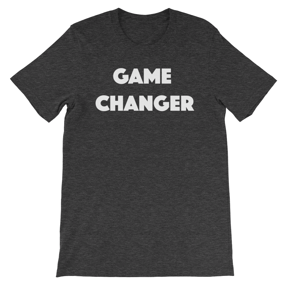 Game Changer Short Sleeve TShirt (With images) Shirts