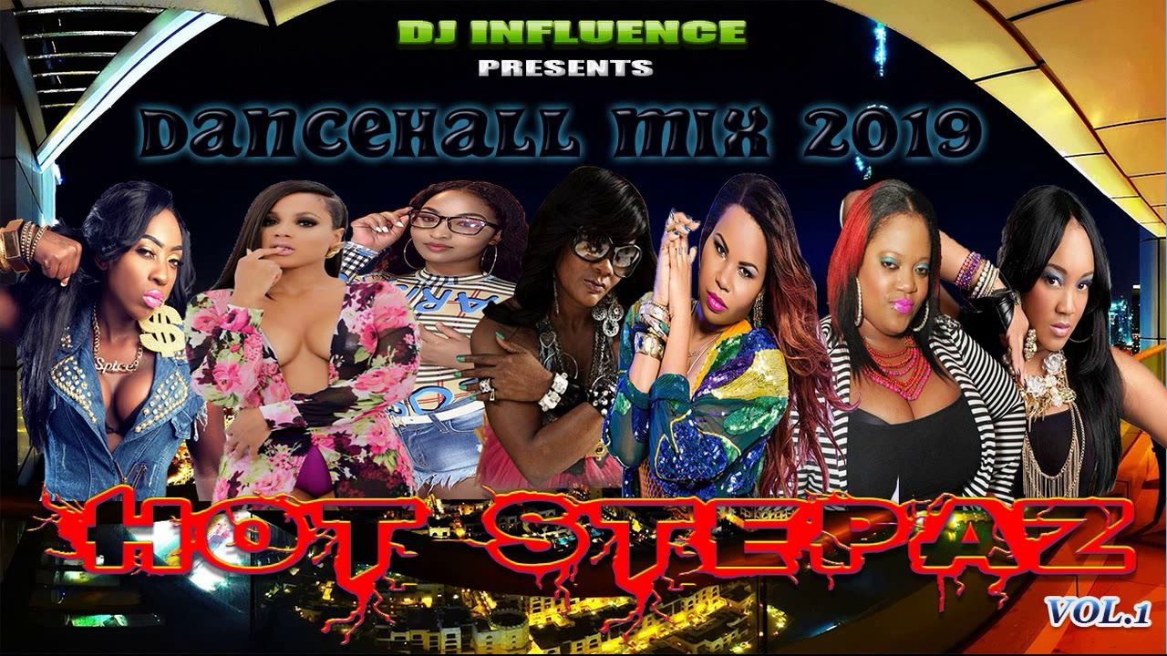 Dj Influence Hot Stepaz Ladies Dancehall 2019 Mix Vol 1 | Free Music