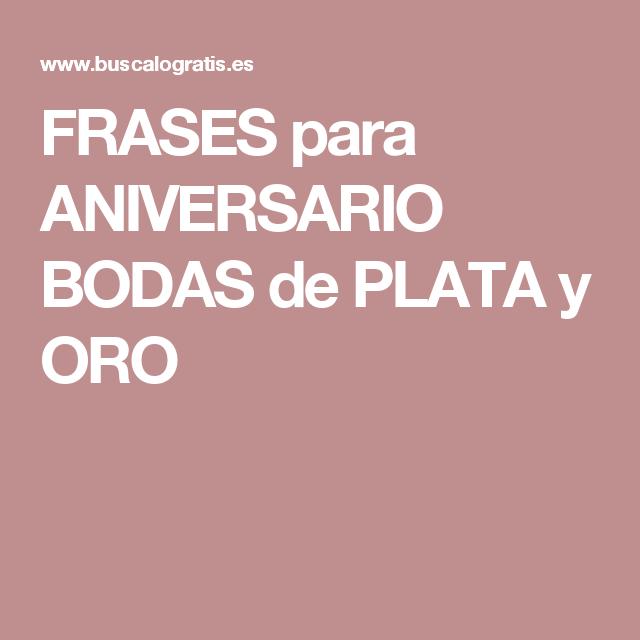 Frases Para Aniversario Bodas De Plata Y Oro Aniversario De Bodas Bodas De Plata Frases De Boda