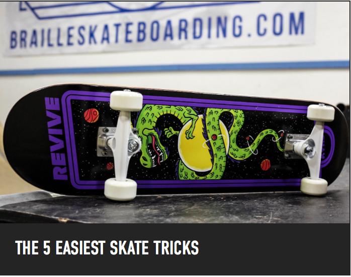 The 5 Easiest Skate Tricks Braille Skateboarding Beginner Skateboard Skateboarding Tricks Skateboard