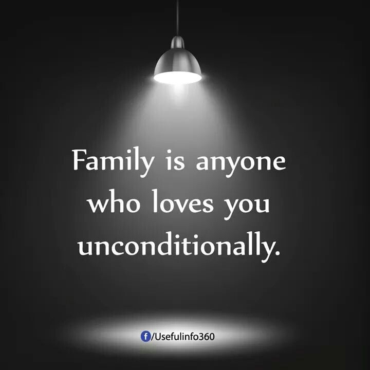 Family is anyone who loves you unconditionally. FB11042017