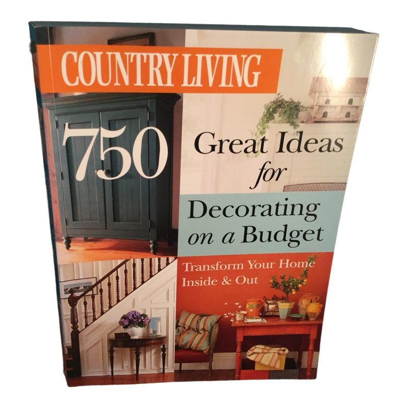 Country Living 750 Great Ideas For Decorating On A Budget Book