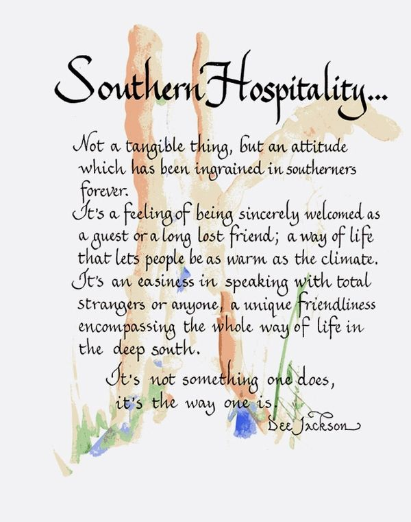 I may not be from the south but i definitely have that southern hospitality in my blood