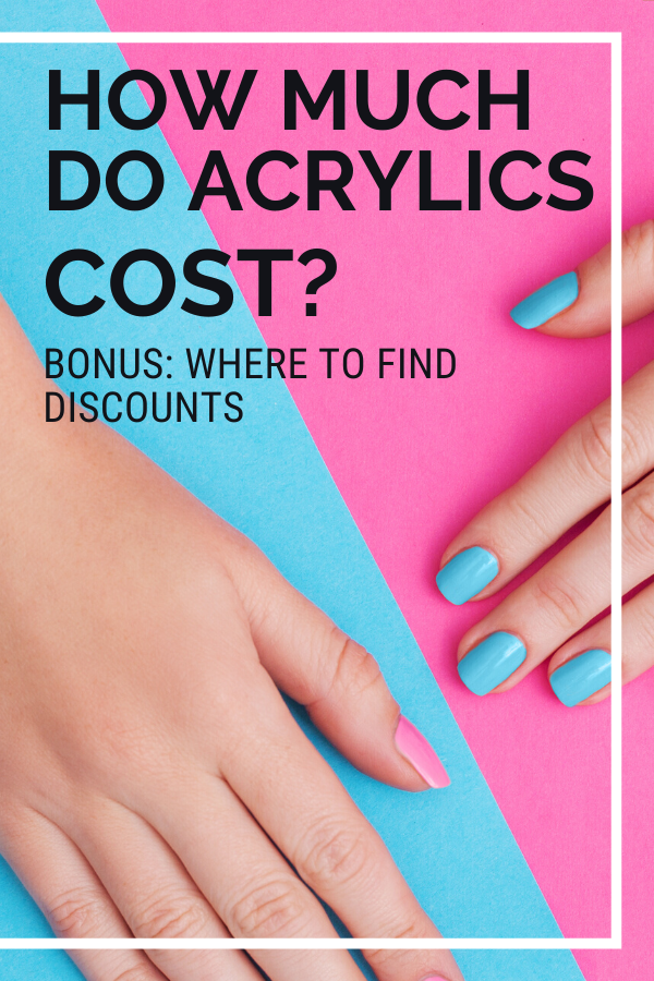 How Much Do Acrylic Nails Cost What To Expect At A Nail Salon What Are Acrylic Nails Acrylic Nails Price Nail Prices