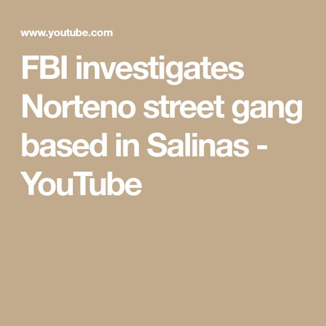 FBI investigates Norteno street gang based in Salinas - YouTube