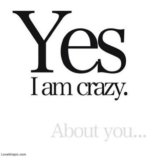 Crazy About You Quotes Crazy About You love quotes crazy you about instagram instagram  Crazy About You Quotes