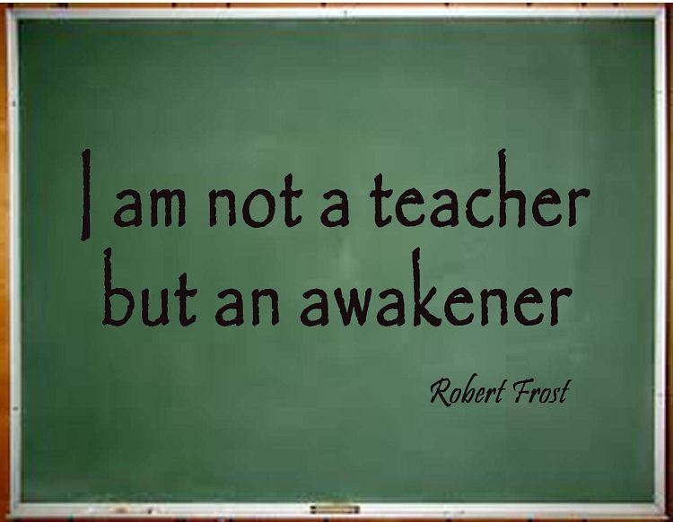 Inspiratie voor alle Onderwijzers! Go for it! Robert Frost