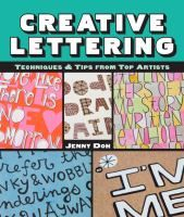Cover image for Creative lettering : techniques & tips from top artists / Jenny Doh.
