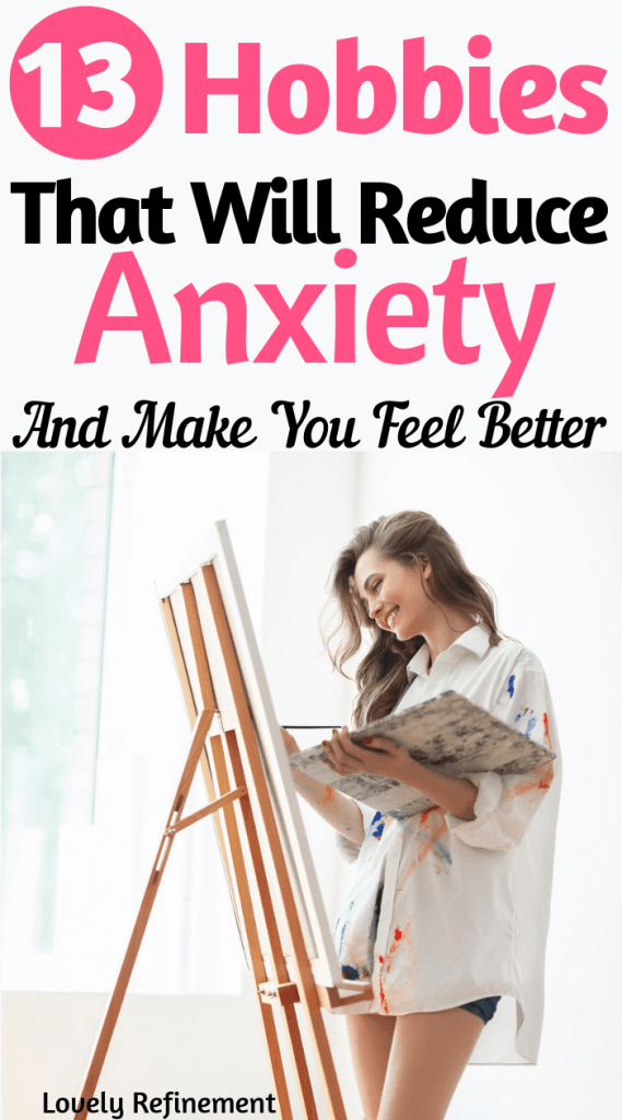 Here are some hobbies to try when you're feeling anxious. Anxious relief. Relieve anxious thoughts with these 13 hobbies ideas. #anxiety #personalgrowth #selflove #happiness #mentalhealth