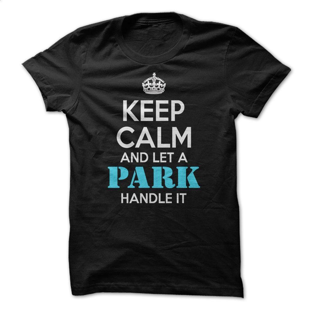 Keep calm and let a PARK handle it  T Shirt, Hoodie, Sweatshirts - hoodie outfit #tee #teeshirt