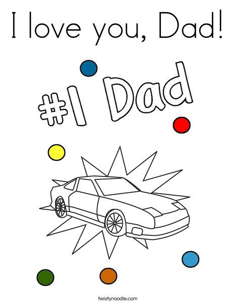 I love you Dad Coloring Page Twisty Noodle Fathers Day