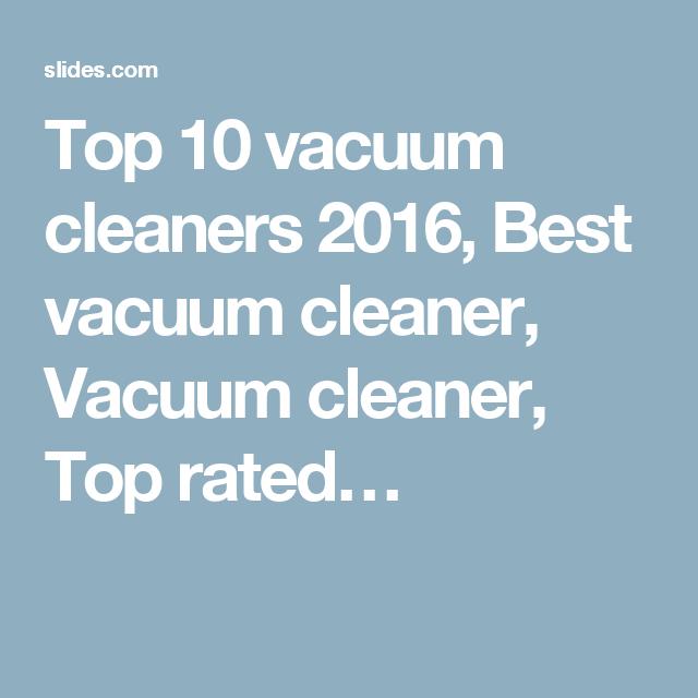 Top 10 vacuum cleaners 2016 best vacuum cleaner vacuum cleaner top 10 vacuum cleaners 2016 best vacuum cleaner vacuum cleaner top rated sciox Choice Image