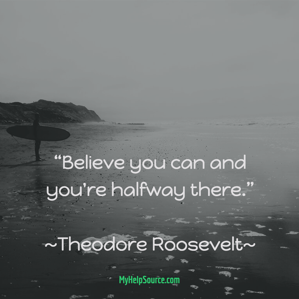 Believe You Can And You Re Halfway There Theodore