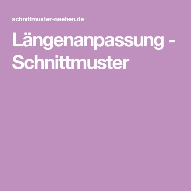 Längenanpassung - Schnittmuster | Nähtechniken | Pinterest ...
