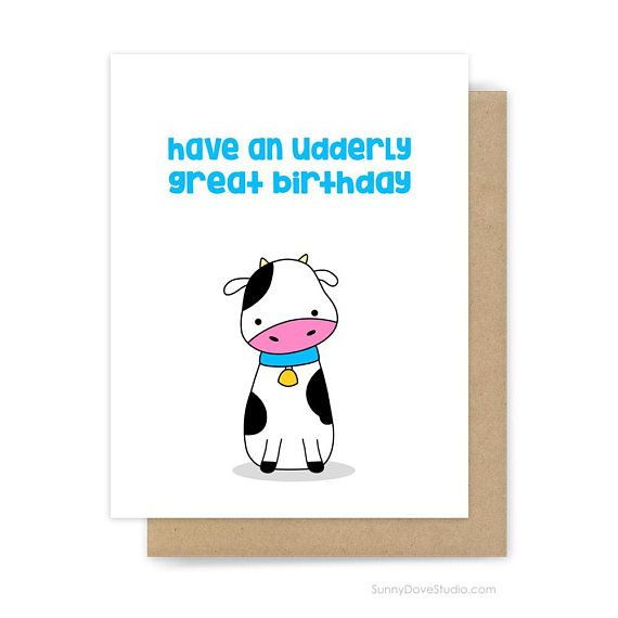Funny Birthday Card For Friend Her Him Cute Fun Cow Pun Udderly Great Bday Humor Humorous Happy Hand