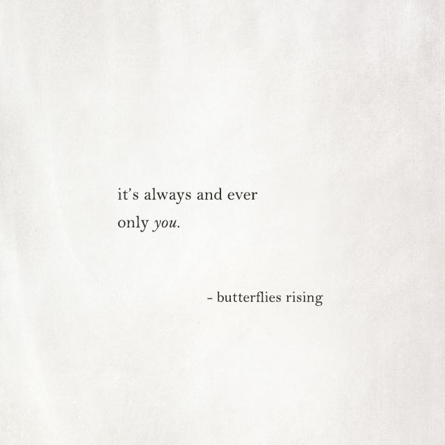 it's always and ever only you.