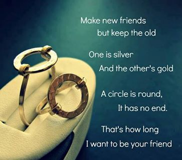 Make New Friends But Keep The Old Engagement Ring Quotes Classic Quotes Friendship Quotes
