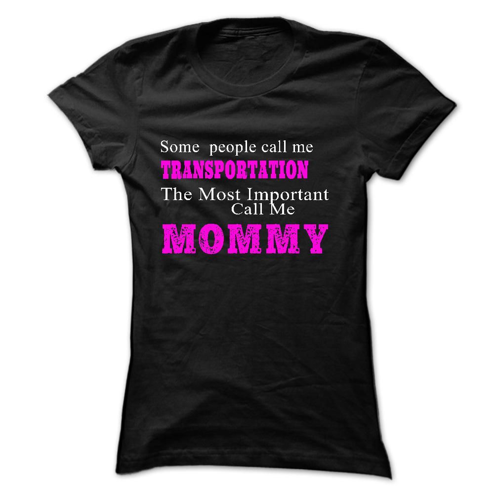 Some people call me TRANSPORTATION T Shirt, Hoodie, Sweatshirt