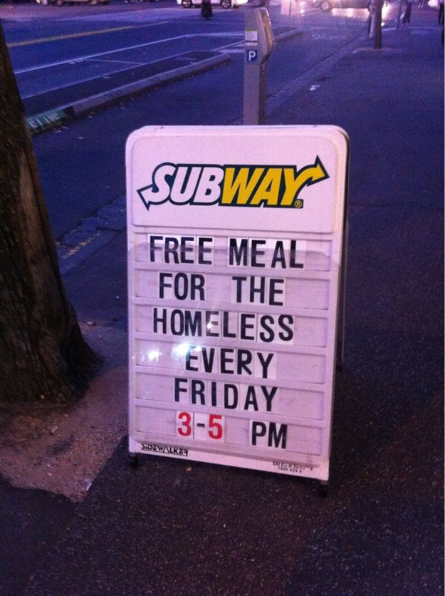21 Pictures that will Restore your faith in Humanity:     This sign at an awesome Subway restaurant.