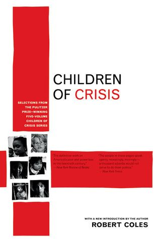 Children of Crisis: Selections from the Pulitzer Prize-winning five-volume Children of Crisis series (General Nonfiction 1973)