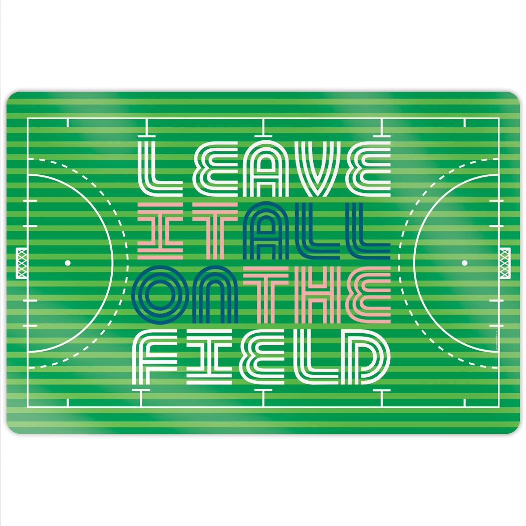 "Field Hockey 18"" X 12"" Aluminum Room Sign - Leave It All On The Field"