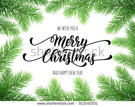 Merry Christmas Happy New Year Greeting Card Poster Template Of Pine And Fir Christ Christmas Tree Branches Merry Christmas Card Greetings Fir Christmas Tree