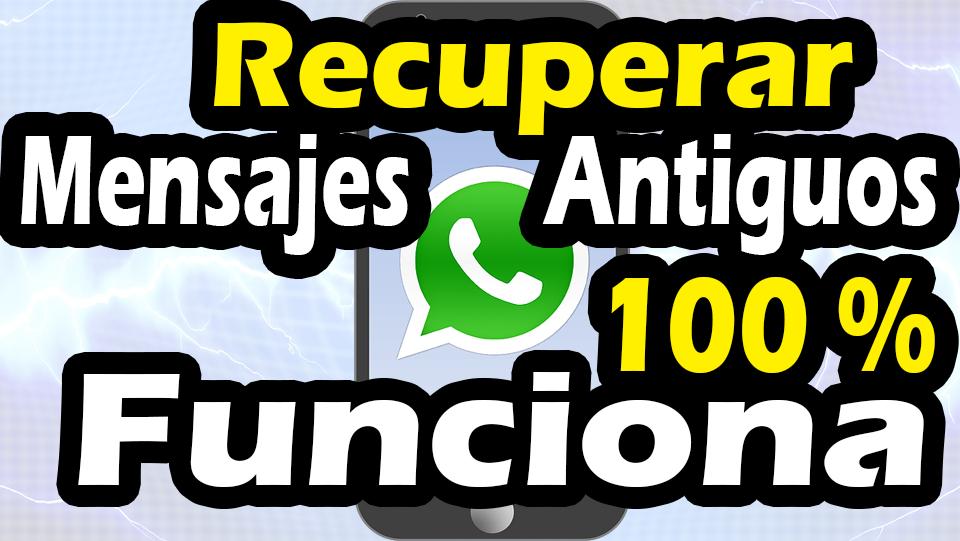 Como Recuperar Mensajes De Whatsapp Antiguos Sin Copia De Seguridad Trucos Para Whatsapp Borrando Mensajes Mensajes