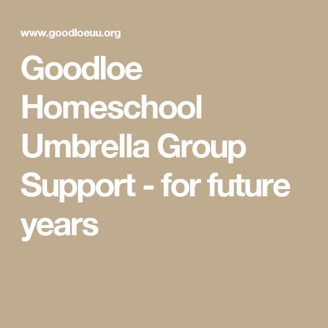 Goodloe Homeschool Umbrella Group Support For Future Years Support Group Homeschool Supportive