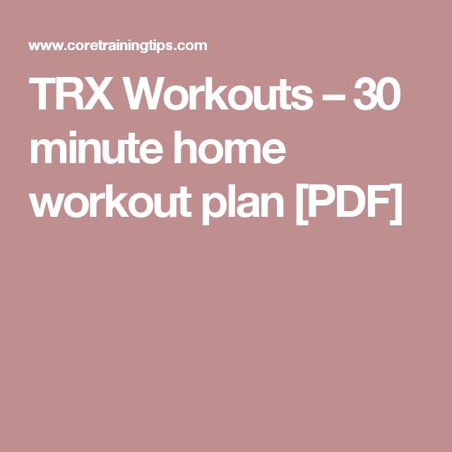 TRX Workouts – 30 minute home workout plan [PDF] | exercise