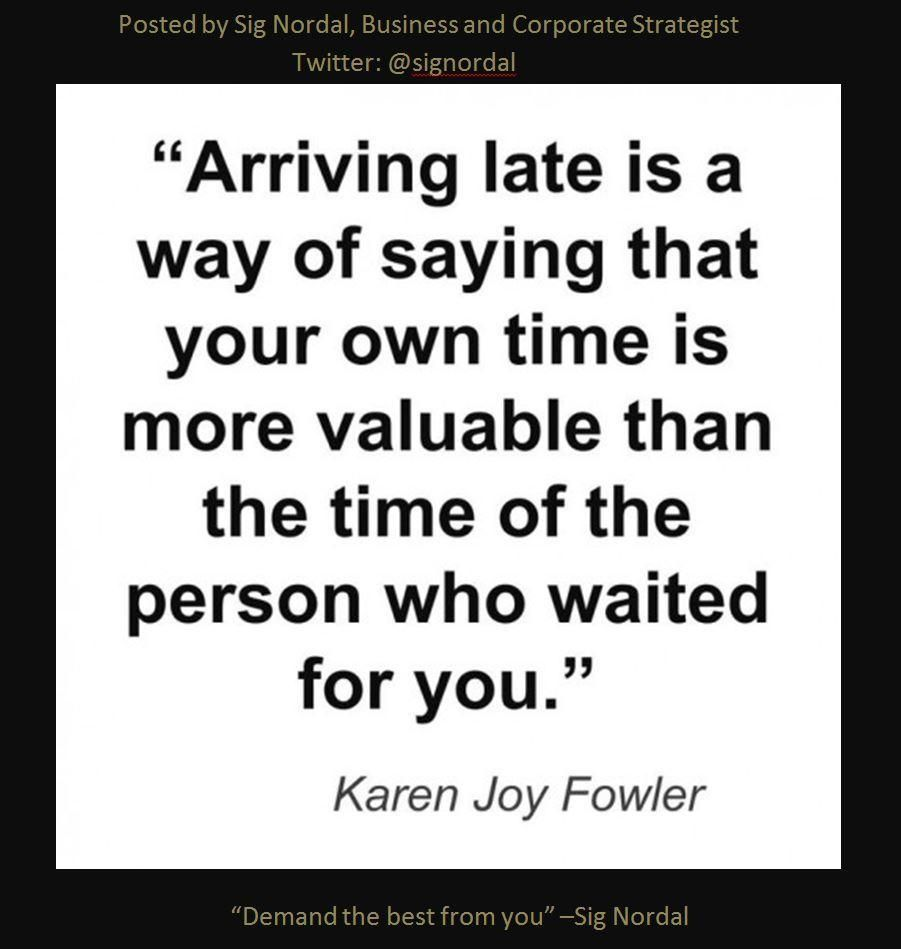 Late Quotes This Is 100% Truebeing Late Is So Disrespectful Barring Any