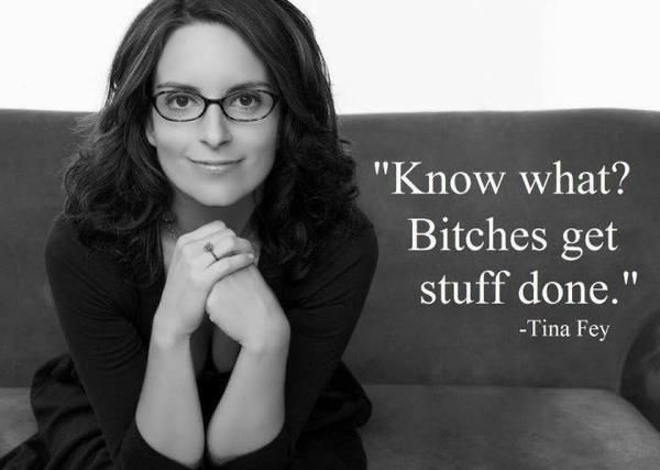 You simply cannot go wrong with Tina Fey!