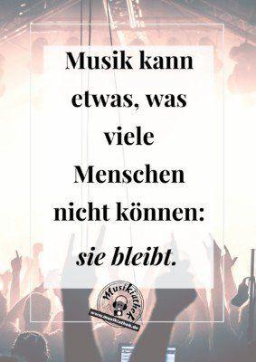 sprüche zur musik Musik kann etwas, was viele Menschen nicht können: sie bleibt  sprüche zur musik