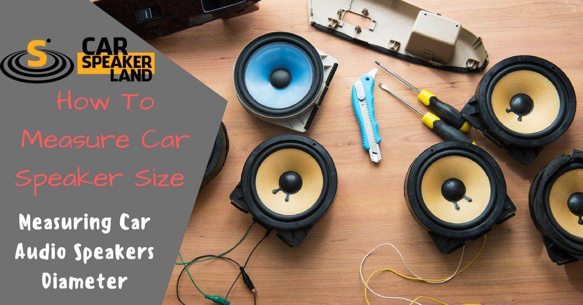 How To Measure Car Speaker Size Car, Car audio, Audio