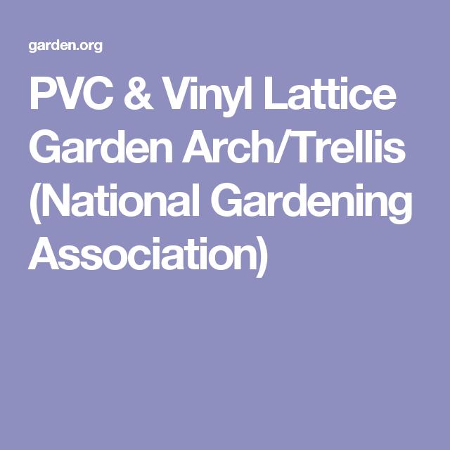 PVC & Vinyl Lattice Garden Arch/Trellis (National Gardening Association)