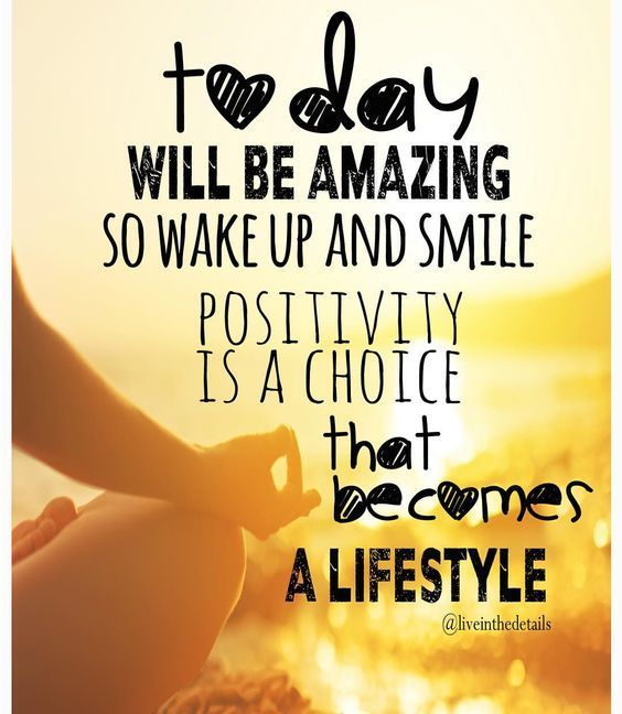 Positive Morning Quotes Entrancing Today Will Be Amazing  Friends  Pinterest  Inspirational