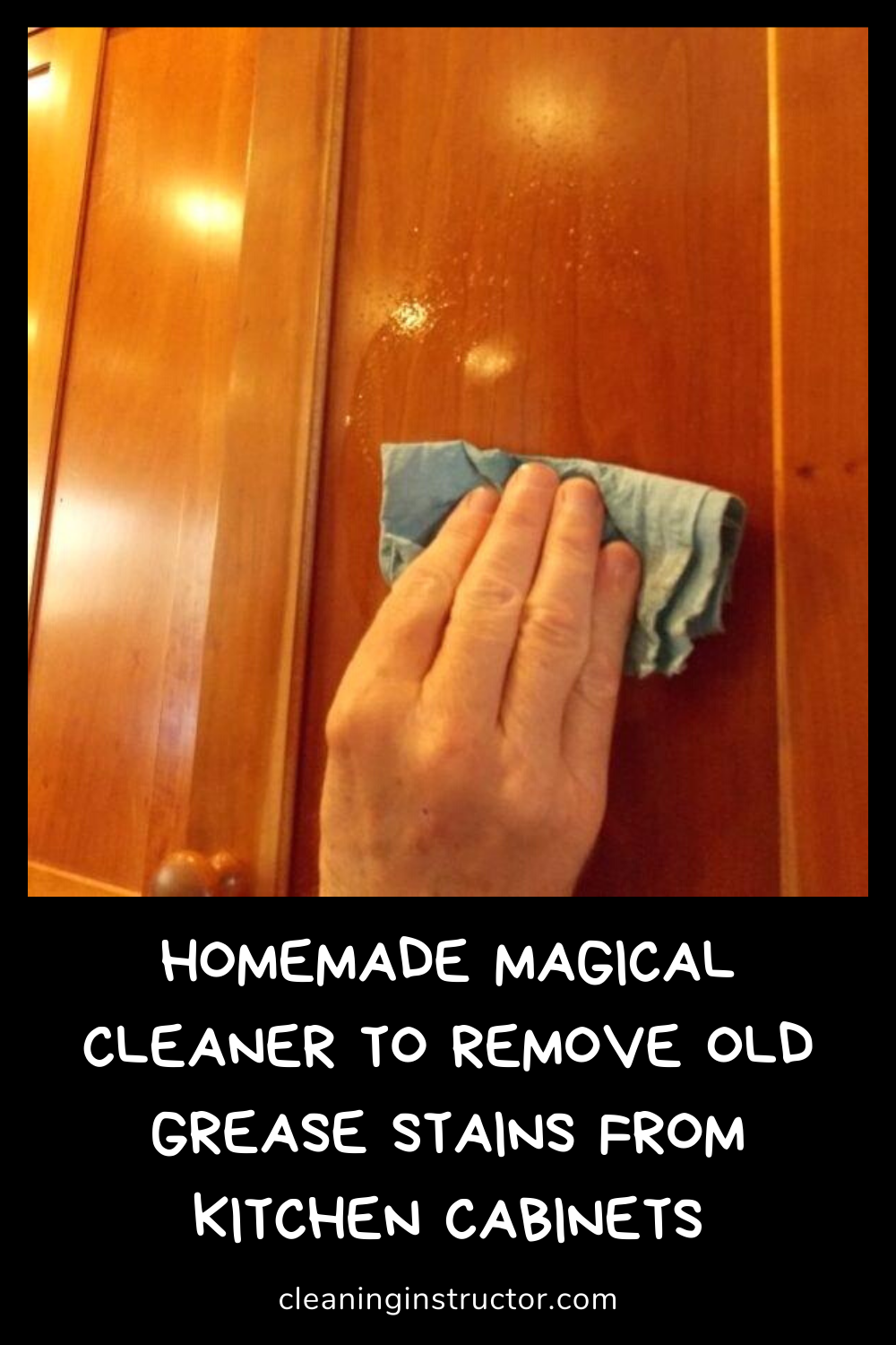 Homemade Magical Cleaner To Remove Old Grease Stains From Kitchen Cabinets Grease Stains Cleaning Hacks Stains