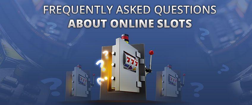 Online Slots Questions