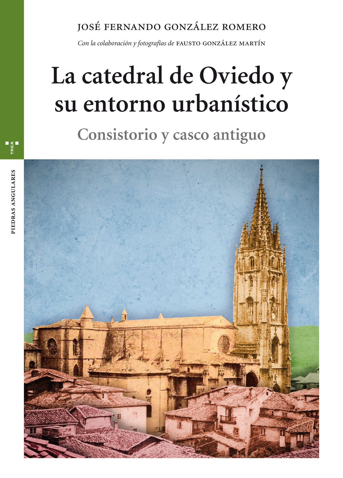 La plaza de Alfonso II, a los pies de San Salvador, fue el corazón ...