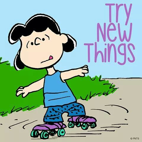 Try New Things Lucy Roller Skating Snoopy Quotes Snoopy Charlie Brown And Snoopy