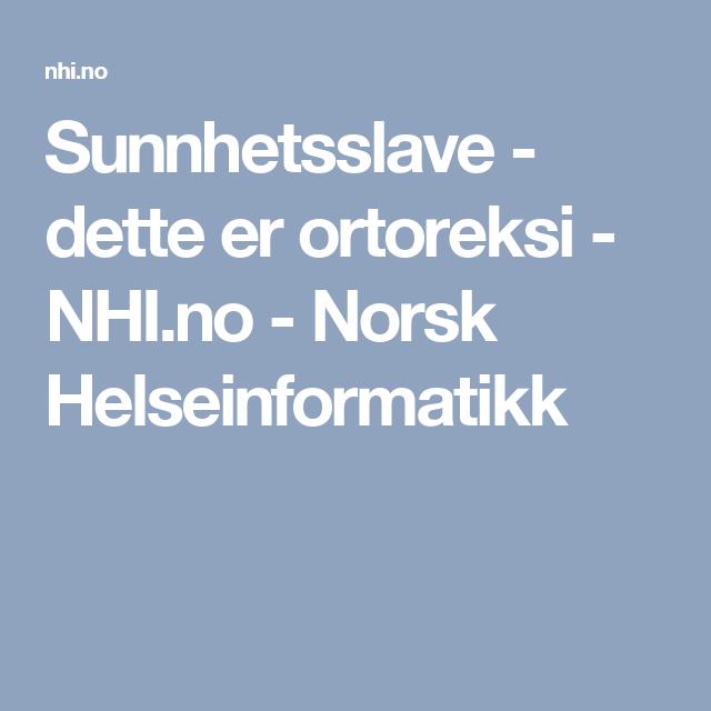 Sunnhetsslave - dette er ortoreksi - NHI.no - Norsk Helseinformatikk