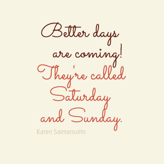 Here S To Better Days Remember Quotes Cool Words Better Days Are Coming