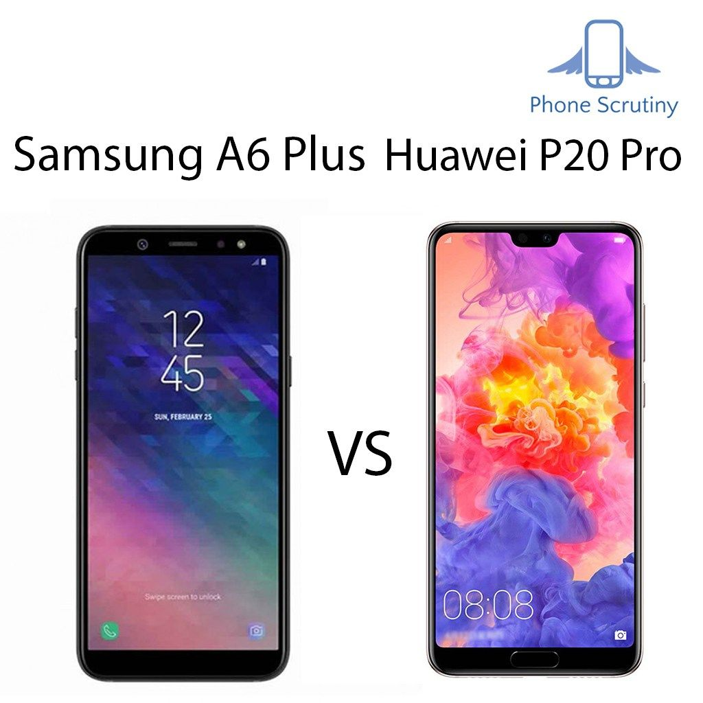 Comparison Between A6 Plus And Huawei P20 Pro Samsung Galaxy A6 Plus Vs Huawei P20 Pro Which Includes Specs Camera Battery Com Samsung Galaxy Huawei Galaxy