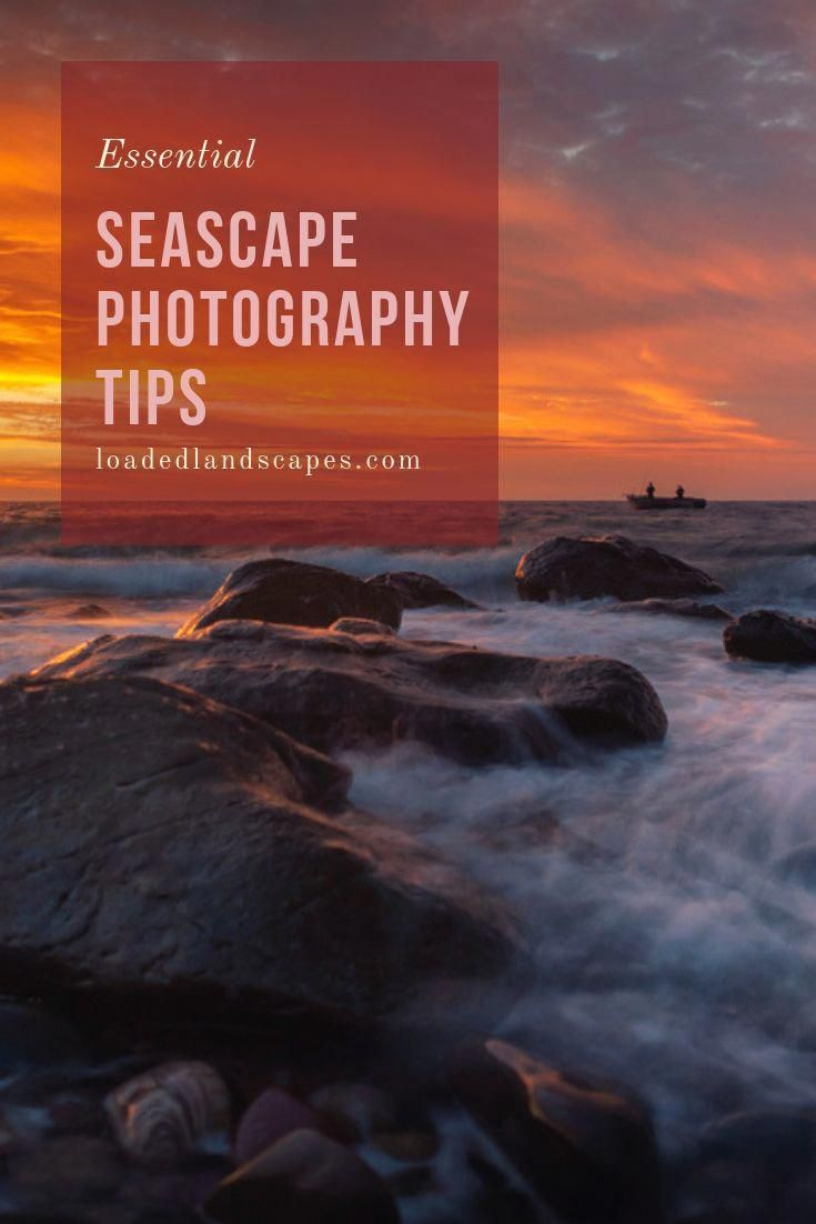 Essential Seascape beginner photography tips. How to take amazing photos along the coast, shore, beach. Landscape and nature photography guide and tutorial. Composition tips, recommended settings, best times to photograph, tides. #beginnerphotography #landscapephotography #photographytips #PhotographyPhotoshopLandscape