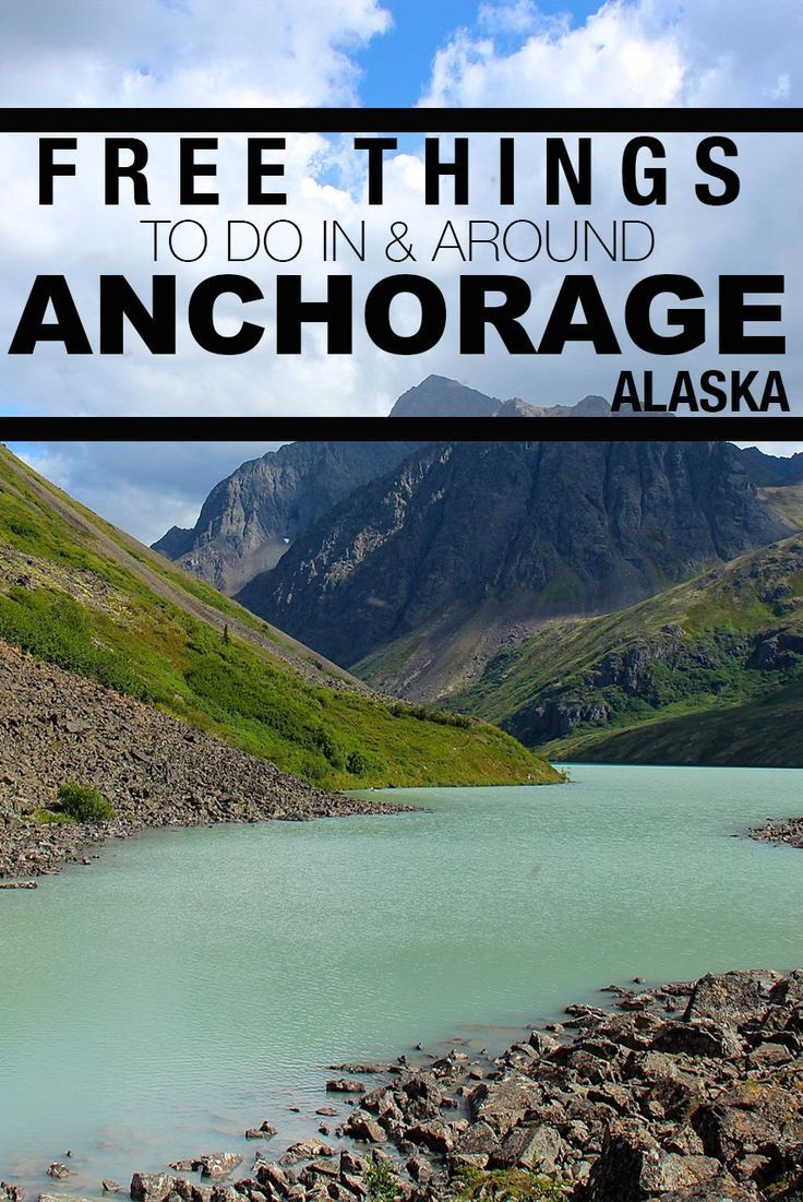 30 Free Things To Do Around Anchorage Alaska
