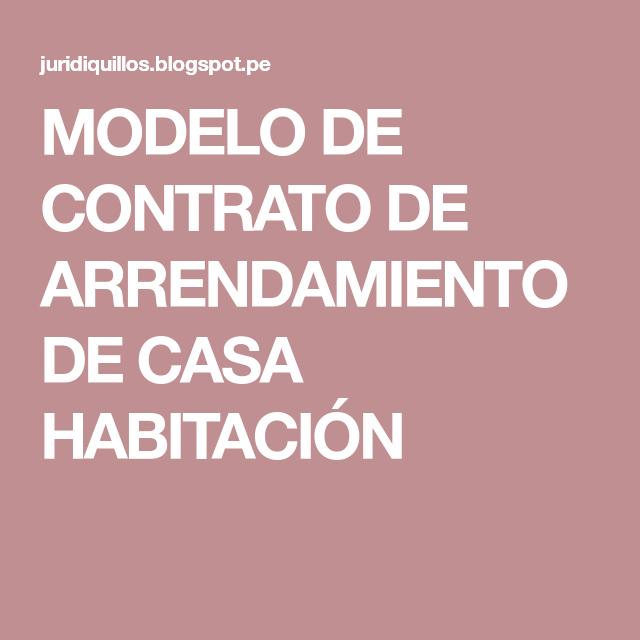 MODELO DE CONTRATO DE ARRENDAMIENTO DE CASA HABITACIÓN   DEMANDAS ...