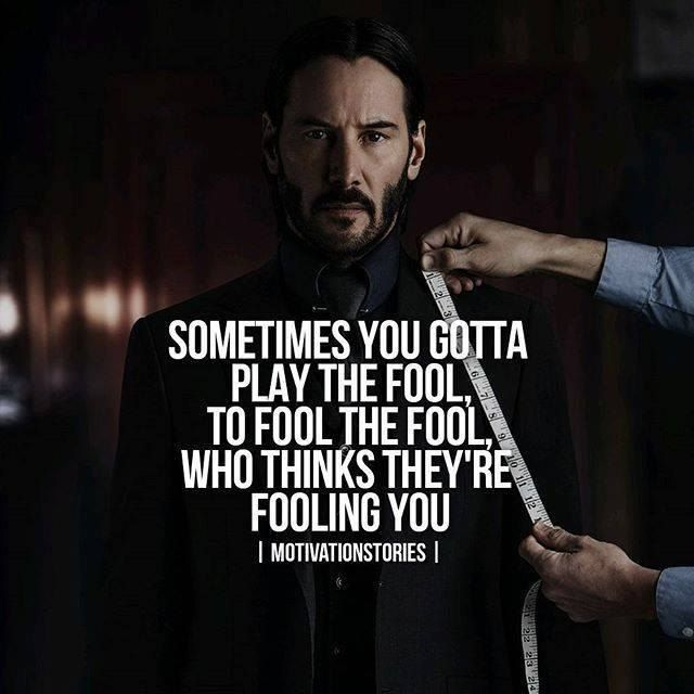 Sometimes you gotta play the fool, to fool the fool, who thinks they're fooling you. | #1stInHealth #Motivation #Quotes #CleverQuotes #MotivationQuotes