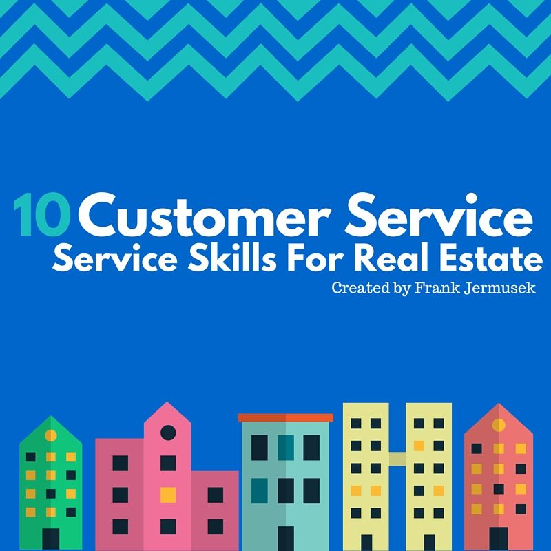 Frank Jermusek with 10 Customer Service Skills for Real Estate - customer service skills list