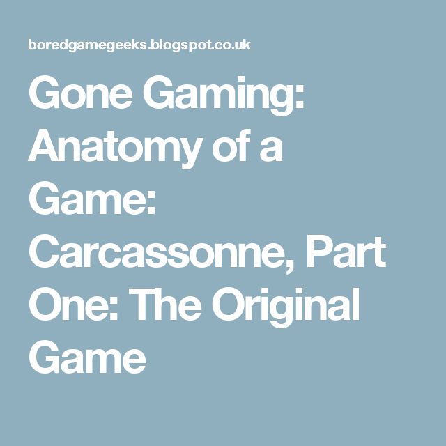 Gone Gaming: Anatomy of a Game: Carcassonne, Part One: The Original ...